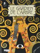 Couverture du livre « Le gardien de l'arbre » de Myriam Ouyessad et Anja Klauss aux éditions Elan Vert