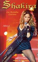 Couverture du livre « Shakira, la bombe latina » de Arnaud Babion-Collet aux éditions La Lagune
