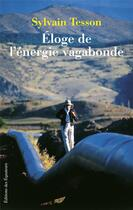 Couverture du livre « Éloge de l'énergie vagabonde » de Sylvain Tesson aux éditions Des Equateurs