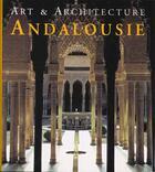 Couverture du livre « Art Et Architecture ; Andalousie » de Brigitte Hintzen Bohlen aux éditions Konemann