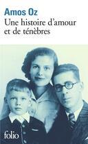 Couverture du livre « Une histoire d'amour et de ténèbres » de Amos Oz aux éditions Gallimard