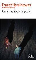 Couverture du livre « Un chat sous la pluie ; la cinquième colonne » de Ernest Hemingway aux éditions Gallimard