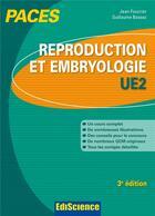 Couverture du livre « Reproduction et embryologie ; ue2 ; paces » de Jean Foucrier et Guillaume Bassez aux éditions Ediscience