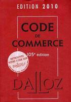 Couverture du livre « Code de commerce (édition 2010) » de Collectif aux éditions Dalloz