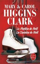 Couverture du livre « La croisière de Noël ; le mystère de Noël » de Mary Higgins Clark et Carol Higgins Clark aux éditions Lgf