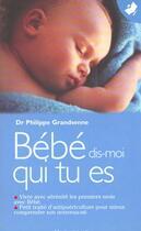 Couverture du livre « Bebe Dis Moi Qui Tu Es » de Philippe Grandsenne aux éditions Marabout