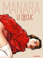 Couverture du livre « Le déclic t.1 » de Milo Manara aux éditions Drugstore