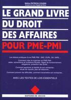 Couverture du livre « Le grand livre du droit des affaires pour pme-pmi » de Patricia Cousin aux éditions De Vecchi