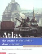 Couverture du livre « Atlas Des Guerres Et Des Conflits Dans Le Monde » de Dan Smith aux éditions Autrement