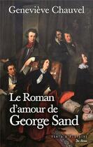 Couverture du livre « Le roman d'amour de George Sand » de Genevieve Chauvel aux éditions De Boree