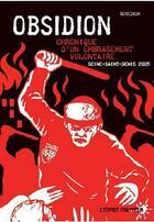 Couverture du livre « Obsidion ; chronique d'un embrasement volontaire ; Seine-Saint-Denis 2005 » de Remedium aux éditions L'esprit Frappeur