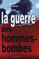 Couverture du livre « La guerre des hommes-bombes » de Giniewski Paul aux éditions Cheminements