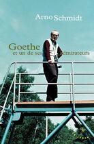 Couverture du livre « Goethe et un de ses admirateurs » de Arno Schmidt aux éditions Tristram