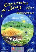 Couverture du livre « Calendrier des semis 2017 » de Mathias K. Thun aux éditions Bio Dynamique