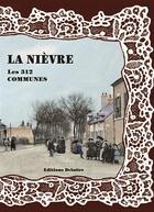 Couverture du livre « La Nièvre ; les 312 communes » de Collectif aux éditions Delattre