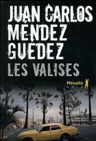 Couverture du livre « Les valises » de Juan Carlos Mendez Guedez aux éditions Metailie