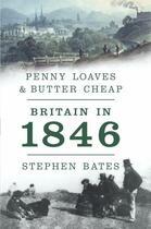 Couverture du livre « Penny Loaves And Butter Cheap: Britain In 1846 » de Bates Stephen aux éditions Head Of Zeus