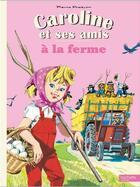 Couverture du livre « Caroline et ses amis à la ferme » de Pierre Probst aux éditions Hachette Enfants