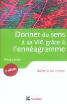 Couverture du livre « Donner du sens a sa vie grace a l'enneagramme - 2eme edition - naitre a soi-meme (2e édition) » de Pierre Longin aux éditions Intereditions