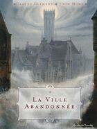 Couverture du livre « La ville abandonnée » de Claude Clement et John Howe aux éditions Casterman