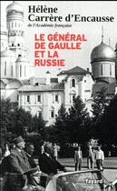 Couverture du livre « Le général de Gaulle et la Russie » de Helene Carrere D'Encausse aux éditions Fayard