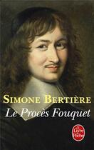Couverture du livre « Le procès Fouquet » de Simone Bertiere aux éditions Lgf