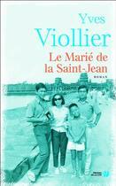 Couverture du livre « Le marié de la Saint-Jean » de Yves Viollier aux éditions Presses De La Cite