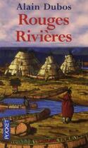 Couverture du livre « Rouges rivières » de Alain Dubos aux éditions Pocket