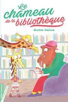 Couverture du livre « Le chameau de la bibliothèque » de Laure Du Fay et Karine Guiton aux éditions Didier Jeunesse