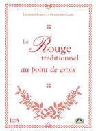 Couverture du livre « Le Point De Croix Rouge Traditionnel » de Francoise Clozel aux éditions Le Temps Apprivoise