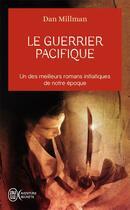 Couverture du livre « Le guerrier pacifique » de Dan Millman aux éditions J'ai Lu
