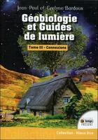 Couverture du livre « Géobiologie et guides de lumière t.3 ; connexions » de Jean-Paul Bardoux et Evelyne Bardoux aux éditions Temps Present