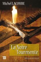 Couverture du livre « La noire tourmente » de Michel Lacombe aux éditions Editions Du Mot Passant