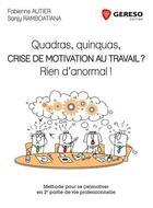 Couverture du livre « Quadras, quinquas, crise de motivation au travail ? » de Sanji Ramboatiana et Fabienne Autier aux éditions Gereso
