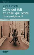 Couverture du livre « Celle qui fuit et celle qui reste » de Elena Ferrante aux éditions Feryane
