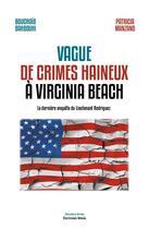 Couverture du livre « Vague de crimes haineux à Virginia Beach » de Bouchaib Bahbouhi et Patricia Manzano aux éditions Editions Maia