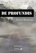 Couverture du livre « De profundis » de Xavier Rousseau aux éditions Saint Honore Editions