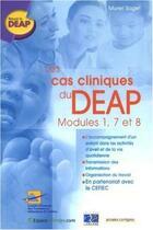 Couverture du livre « Les cas cliniques du DEAP ; modules 1, 7 et 8 » de Saget aux éditions Lamarre