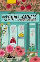 Couverture du livre « Une soupe à la grenade » de Marsha Mehran aux éditions Picquier