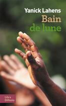 Couverture du livre « Bain de lune » de Yanick Lahens aux éditions Libra Diffusio