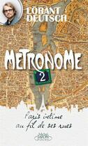Couverture du livre « Métronome n°2 » de Lorant Deutsch aux éditions Michel Lafon Poche