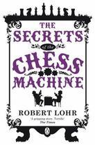 Couverture du livre « The Secrets of the Chess Machine » de Robert Lohr aux éditions Penguin Books Ltd Digital
