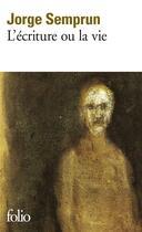 Couverture du livre « L'écriture ou la vie » de Jorge Semprun aux éditions Gallimard