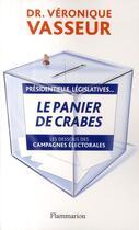 Couverture du livre « Le panier de crabes ; les dessous des campagnes électorales » de Veronique Vasseur aux éditions Flammarion