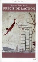 Couverture du livre « Précis de l'action » de Bertrand Saint-Sernin aux éditions Cerf