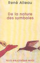 Couverture du livre « De La Nature Des Symboles » de Rene Alleau aux éditions Payot