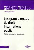 Couverture du livre « Les grands textes de droit international public (9e édition) » de Yann Kerbrat et Pierre-Marie Dupuy aux éditions Dalloz