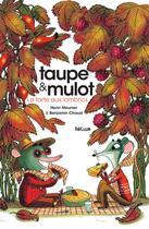 Couverture du livre « Taupe et mulot t.2 ; la tarte aux lombrics » de Benjamin Chaud et Henri Meunier aux éditions Helium