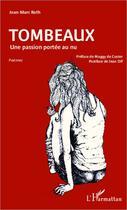 Couverture du livre « Tombeaux ; une passion portée au nu » de Jean-Marc Roth aux éditions L'harmattan