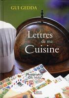 Couverture du livre « Lettres de ma cuisine » de Eric Melis et Gui Gedda aux éditions Melis